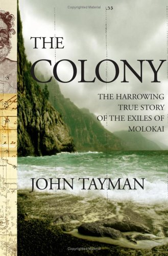 The Colony: The Harrowing True Story of the Exiles of Molokai 9780743233002