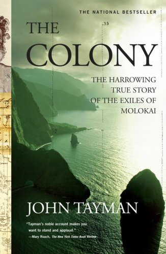 The Colony: The Harrowing True Story of the Exiles of Molokai 9780743233019