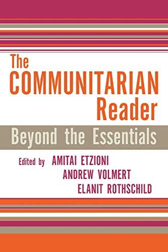 The Communitarian Reader: Beyond the Essentials 9780742542198