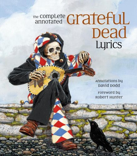 The Complete Annotated Grateful Dead Lyrics 9780743277471