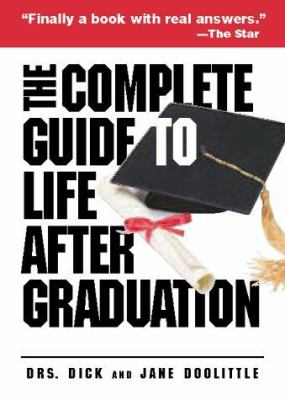 The Complete Guide to Life After Graduation 9780740708886
