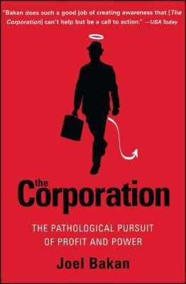The Corporation: The Pathological Pursuit of Profit and Power 9780743247467