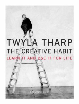 The Creative Habit: Learn It and Use It for Life 9780743235266