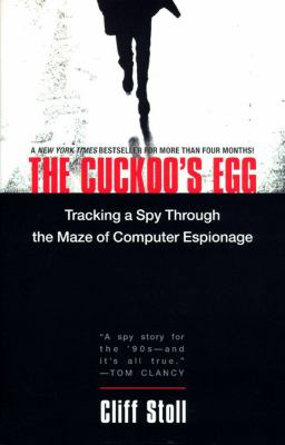 The Cuckoo's Egg: Tracking a Spy Through the Maze of Computer Espionage 9780743411462