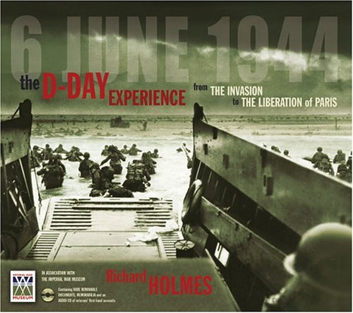 The D-Day Experience: From the Invasion to the Liberation of Paris [With Miscellaneous MemorabiliaWith MapWith CD] 9780740745096