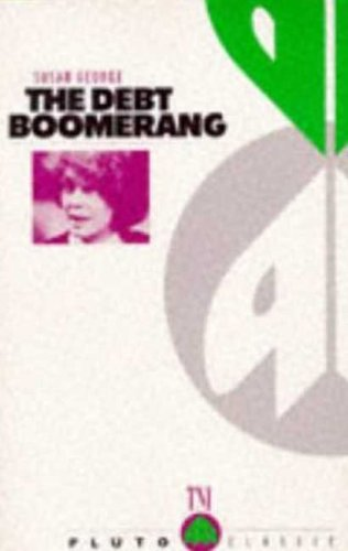 The Debt Boomerang: How Third World Debt Harms Us All 9780745305943