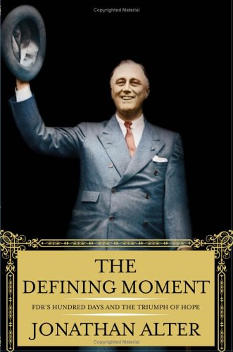 The Defining Moment: FDR's Hundred Days and the Triumph of Hope 9780743246002