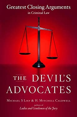 The Devil's Advocates: Greatest Closing Arguments in Criminal Law 9780743246682