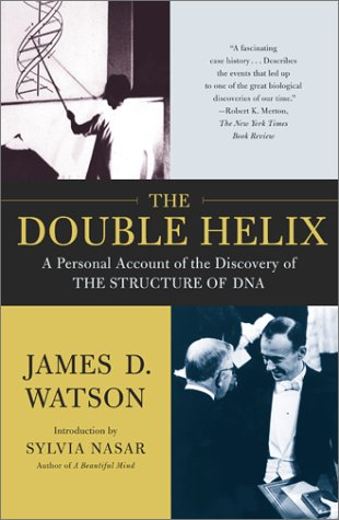 The Double Helix: A Personal Account of the Discovery of the Structure of DNA 9780743216302