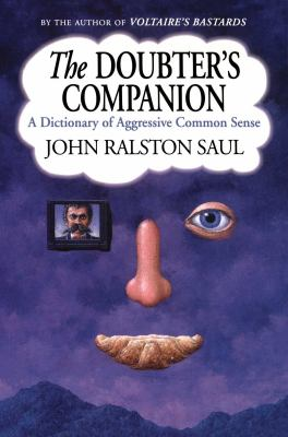 Doubter's Companion: A Dictionary of Aggressive Common Sense 9780743236607