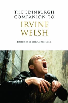 The Edinburgh Companion to Irvine Welsh 9780748639182