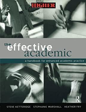 The Effective Academic: A Handbook for Enhanced Academic Practice 9780749435707