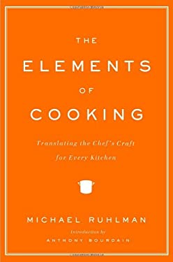 The Elements of Cooking: Translating the Chef's Craft for Every Kitchen 9780743299787