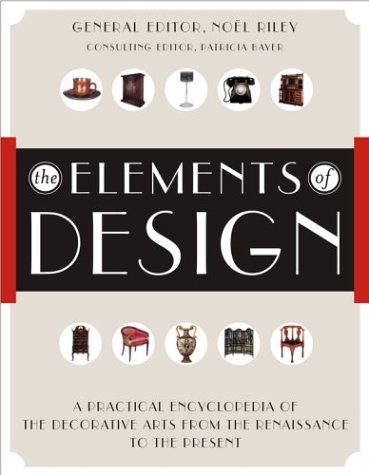The Elements of Design: A Practical Encyclopedia of the Decorative Arts from the Renaissance to the Present 9780743222297