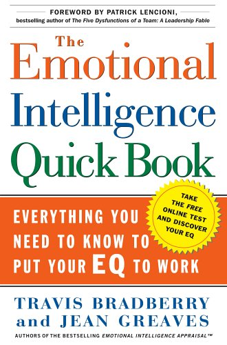 The Emotional Intelligence Quick Book: Everything You Need to Know to Put Your Eq to Work 9780743273268