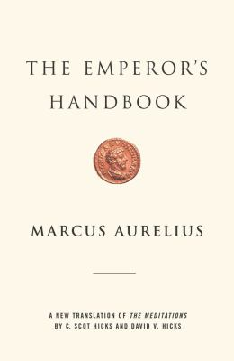 The Emperor's Handbook: A New Translation of the Meditations 9780743233835