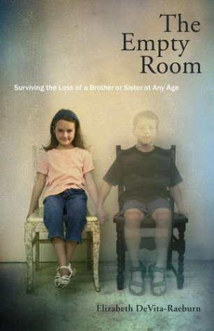 The Empty Room: Surviving the Loss of a Brother or Sister at Any Age 9780743201513