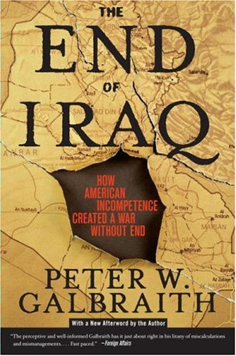 The End of Iraq: How American Incompetence Created a War Without End 9780743294249