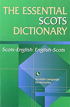 The Essential Scots Dictionary: Scots-English/English-Scots