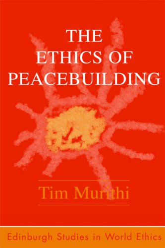 The Ethics of Peacebuilding 9780748624485