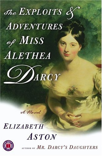 The Exploits & Adventures of Miss Alethea Darcy 9780743261937