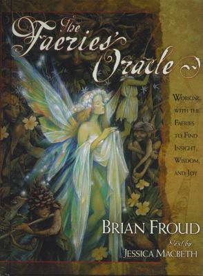 The Faeries' Oracle: Working with the Faeries to Find Insight, Wisdom, and Joy [With A Full Deck of Original Oracle Cards] 9780743201117