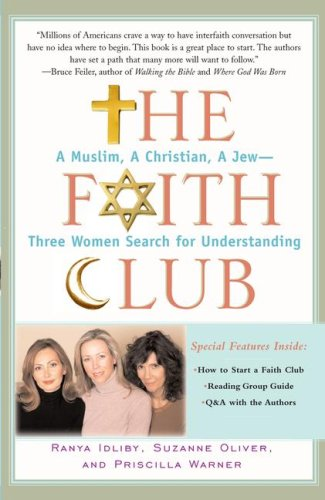 The Faith Club: A Muslim, a Christian, a Jew-- Three Women Search for Understanding 9780743290487