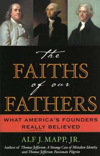 The Faiths of Our Fathers: What America's Founders Really Believed 9780742531154