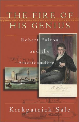 The Fire of His Genius: Robert Fulton and the American Dream 9780743223218