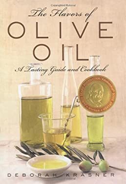 The Flavors of Olive Oil: A Tasting Guide and Cookbook 9780743214032