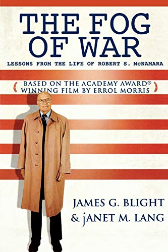 The Fog of War: Lessons from the Life of Robert S. McNamara 9780742542211