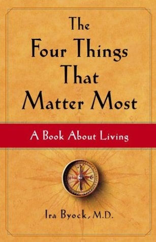 The Four Things That Matter Most: A Book about Living 9780743249096