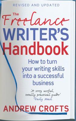 Freelance Writer's Handbook : How to Make Money and Enjoy Your Life