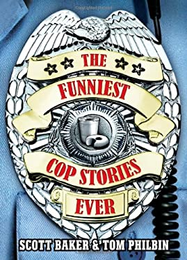 The Funniest Cop Stories Ever 9780740760754
