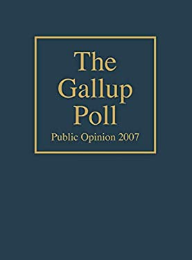 The Gallup Poll: Public Opinion 2007 9780742562394