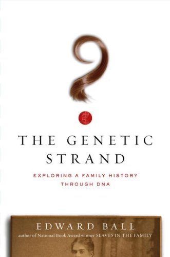 The Genetic Strand: Exploring a Family History Through DNA 9780743266581