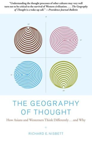 The Geography of Thought: How Asians and Westerners Think Differently...and Why 9780743255356