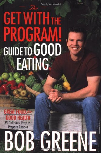 The Get with the Program! Guide to Good Eating: Great Food for Good Health 9780743243100