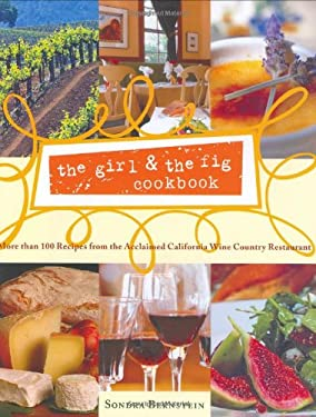 The Girl & the Fig Cookbook: More Than 100 Recipes from the Acclaimed California Wine Country Restaurant 9780743255219