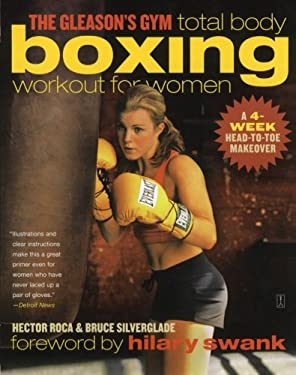 The Gleason's Gym Total Body Boxing Workout for Women: A 4-Week Head-To-Toe Makeover 9780743286886