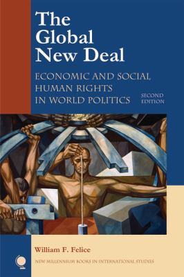 The Global New Deal: Economic and Social Human Rights in World Politics 9780742567276