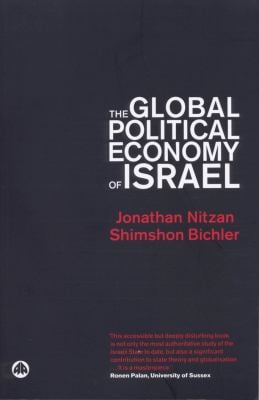 Global Political Economy of Israel : From War Profits to Peace Dividends