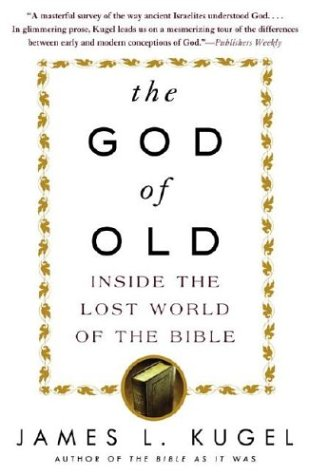 The God of Old: Inside the Lost World of the Bible 9780743235853