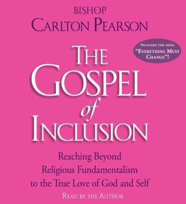 The Gospel of Inclusion: Reaching Beyond Religious Fundamentalism to the True Love of Godand Self 9780743572835