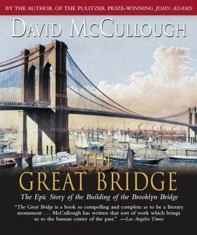 The Great Bridge: The Epic Story of the Building of the Brooklyn Bridge 9780743537230