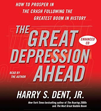 The Great Depression Ahead: How to Prosper in the Crash That Follows the Greatest Boom in History 9780743580755