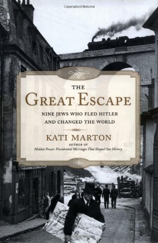 The Great Escape: Nine Jews Who Fled Hitler and Changed the World 9780743261159