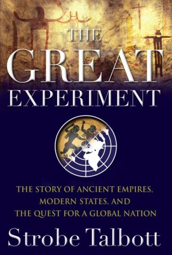 The Great Experiment: The Story of Ancient Empires, Modern States, and the Quest for a Global Nation 9780743294089
