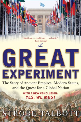 The Great Experiment: The Story of Ancient Empires, Modern States, and the Quest for a Global Nation 9780743294096