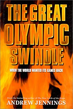 The Great Olympic Swindle: When the World Wanted Its Games Back 9780743202930